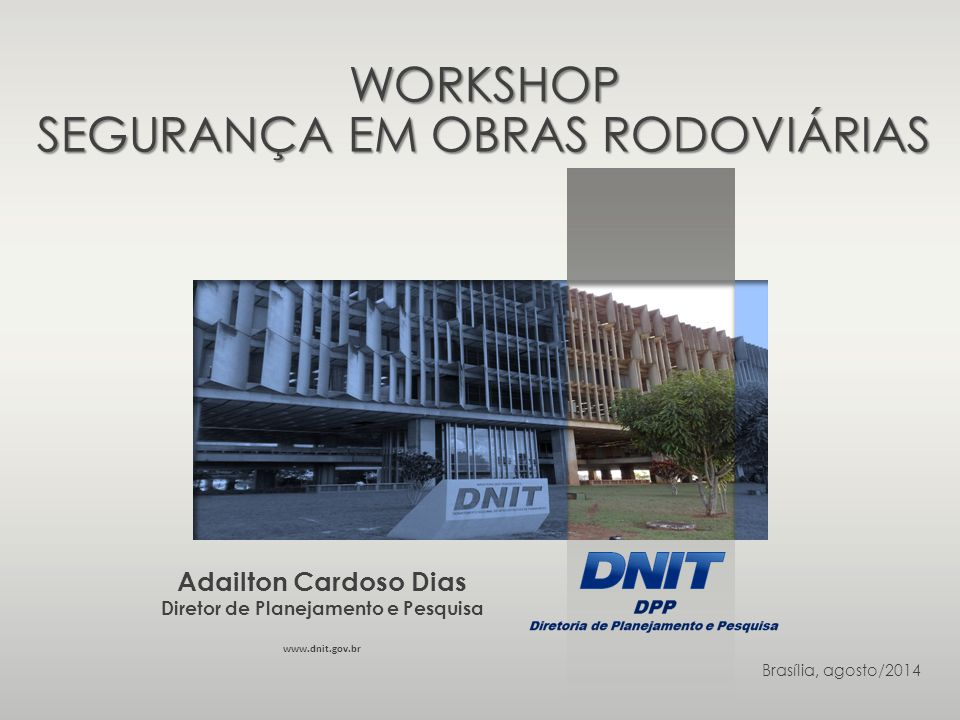 WORKSHOP SEGURANÇA EM OBRAS RODOVIÁRIAS