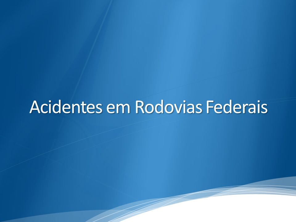 Acidentes em Rodovias Federais