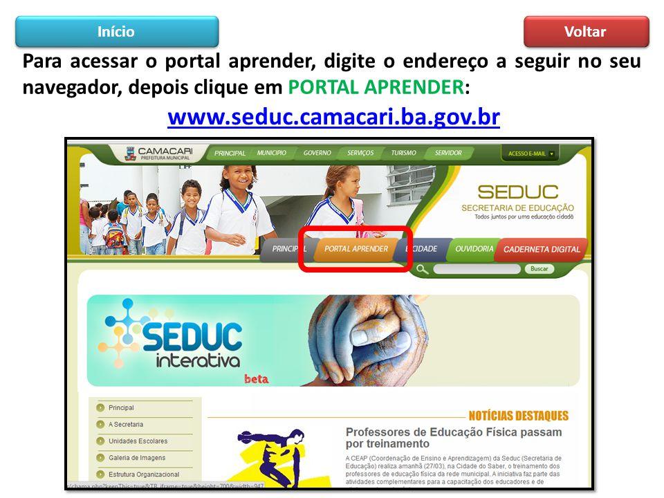 Início Voltar. Para acessar o portal aprender, digite o endereço a seguir no seu navegador, depois clique em PORTAL APRENDER: