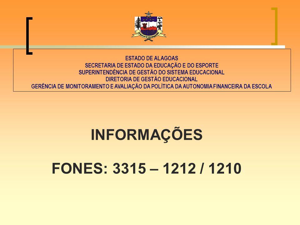 ESTADO DE ALAGOAS SECRETARIA DE ESTADO DA EDUCAÇÃO E DO ESPORTE SUPERINTENDÊNCIA DE GESTÃO DO SISTEMA EDUCACIONAL DIRETORIA DE GESTÃO EDUCACIONAL GERÊNCIA DE MONITORAMENTO E AVALIAÇÃO DA POLÍTICA DA AUTONOMIA FINANCEIRA DA ESCOLA