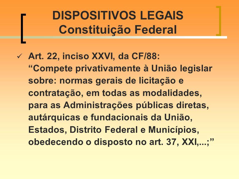 DISPOSITIVOS LEGAIS Constituição Federal