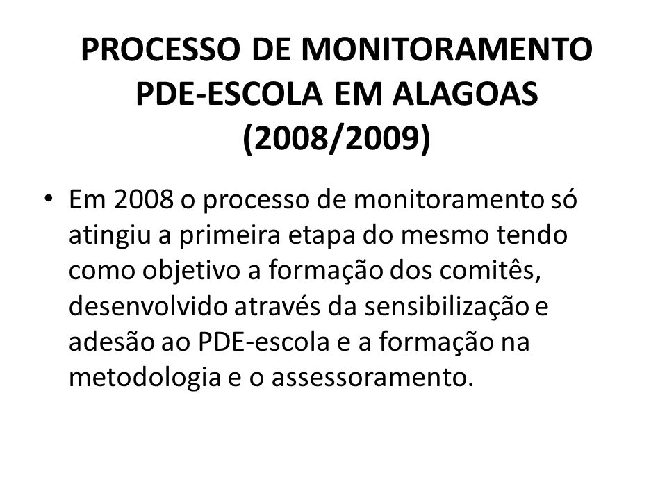 PROCESSO DE MONITORAMENTO PDE-ESCOLA EM ALAGOAS (2008/2009)