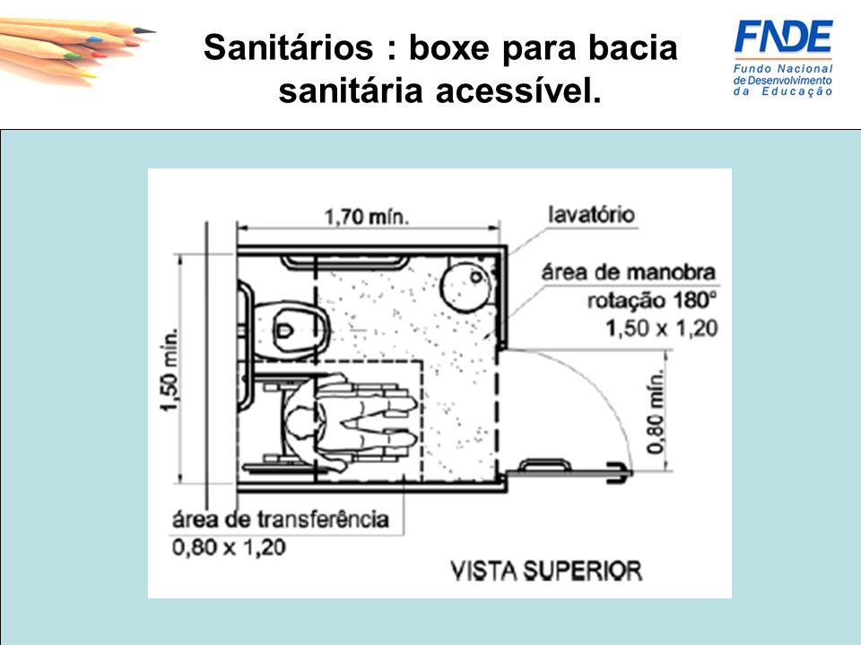 Sanitários : boxe para bacia sanitária acessível.
