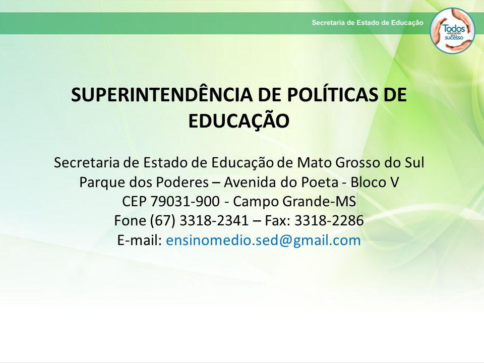 SUPERINTENDÊNCIA DE POLÍTICAS DE EDUCAÇÃO