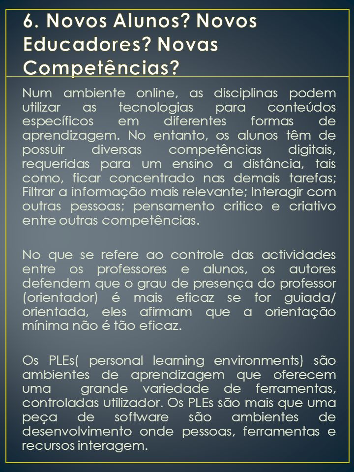 6. Novos Alunos Novos Educadores Novas Competências