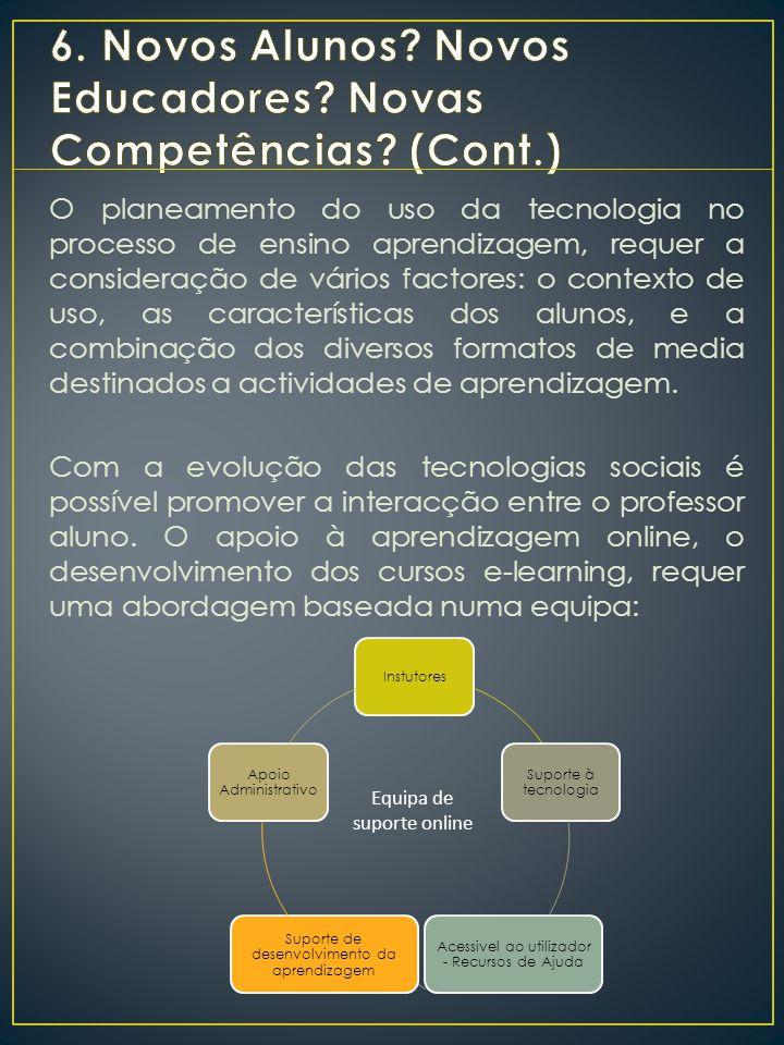 6. Novos Alunos Novos Educadores Novas Competências (Cont.)