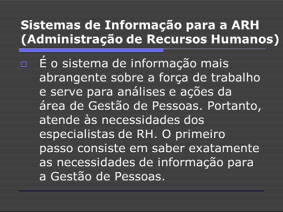 Sistemas de Informação para a ARH (Administração de Recursos Humanos)