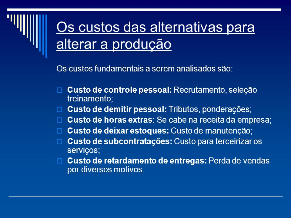 Os custos das alternativas para alterar a produção