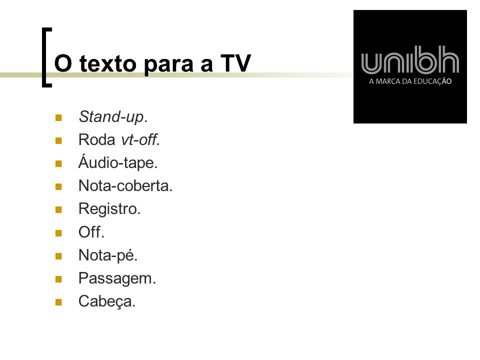 O texto para a TV Stand-up. Roda vt-off. Áudio-tape. Nota-coberta.