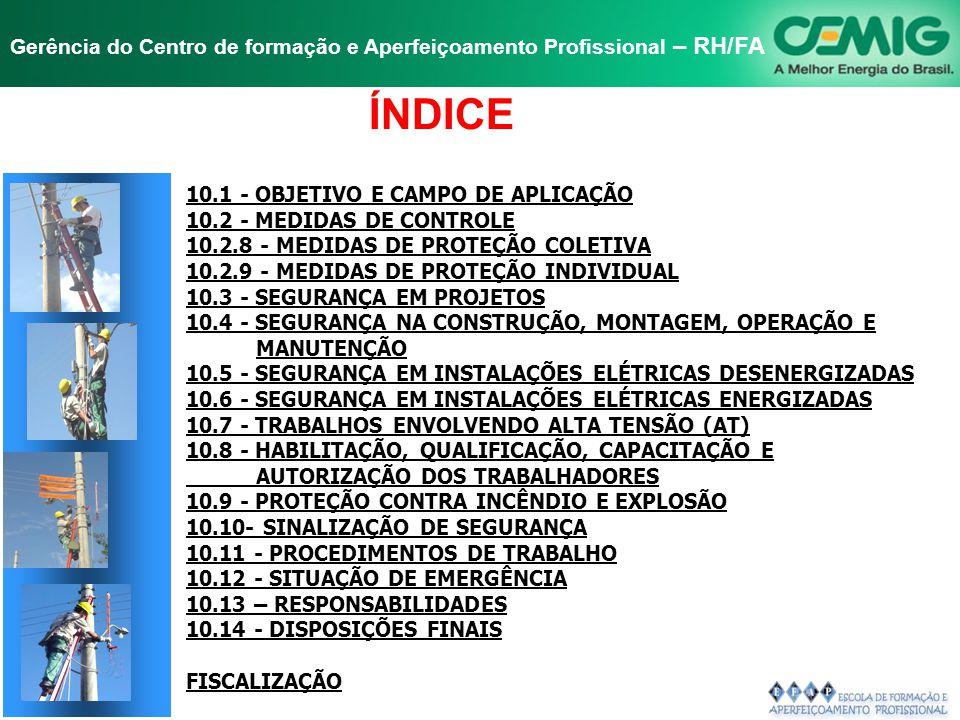 ÍNDICE 10.1 - OBJETIVO E CAMPO DE APLICAÇÃO 10.2 - MEDIDAS DE CONTROLE