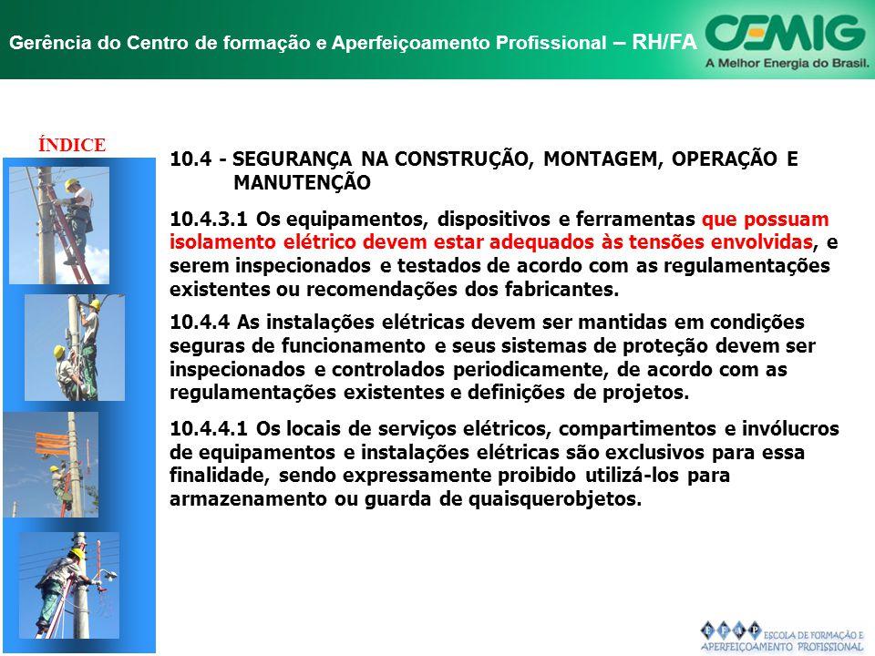 TÍTULO ÍNDICE 10.4 - SEGURANÇA NA CONSTRUÇÃO, MONTAGEM, OPERAÇÃO E