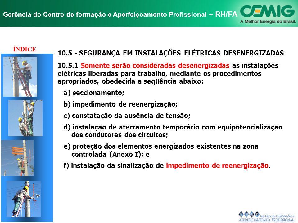 TÍTULO ÍNDICE 10.5 - SEGURANÇA EM INSTALAÇÕES ELÉTRICAS DESENERGIZADAS