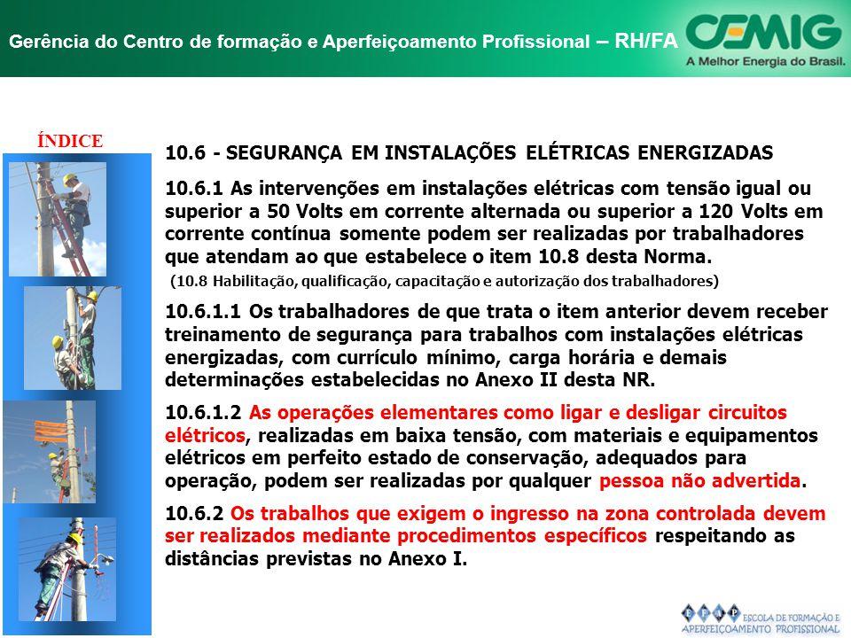 TÍTULO ÍNDICE 10.6 - SEGURANÇA EM INSTALAÇÕES ELÉTRICAS ENERGIZADAS