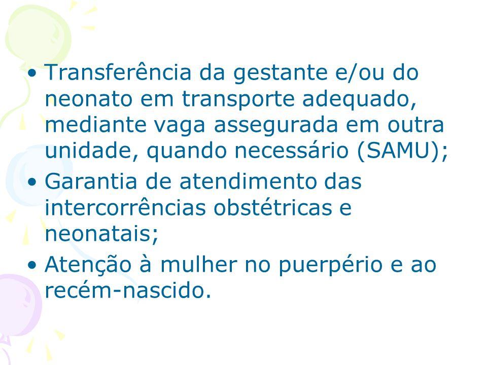 Transferência da gestante e/ou do neonato em transporte adequado, mediante vaga assegurada em outra unidade, quando necessário (SAMU);