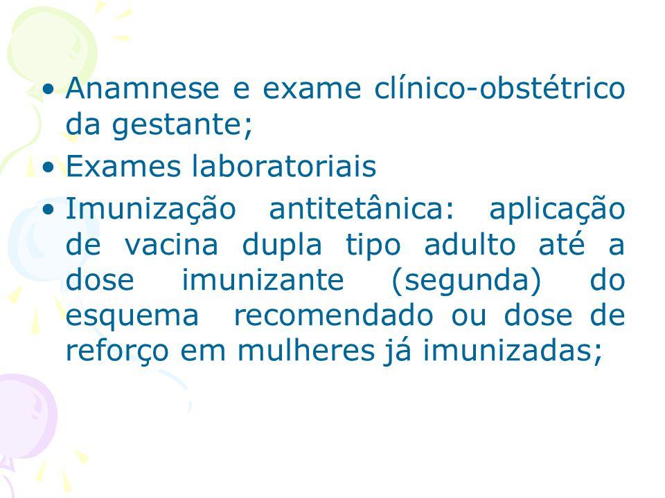 Anamnese e exame clínico-obstétrico da gestante;