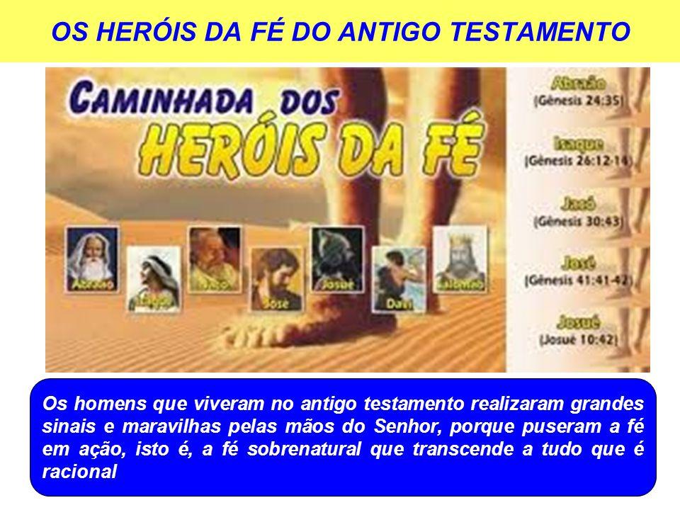 OS HERÓIS DA FÉ DO ANTIGO TESTAMENTO