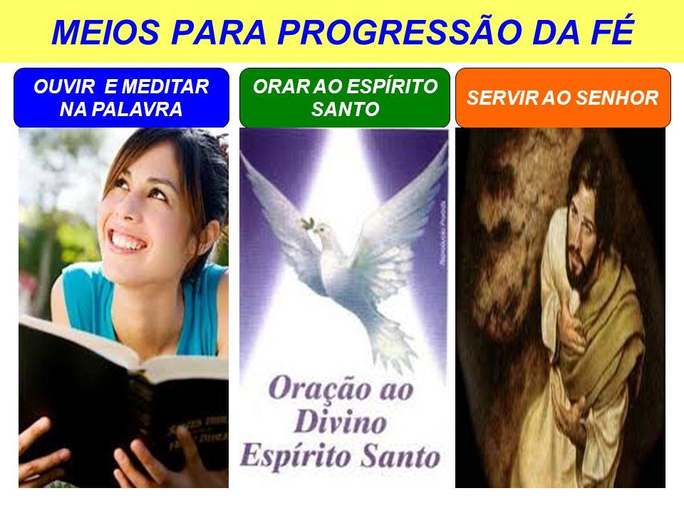MEIOS PARA PROGRESSÃO DA FÉ