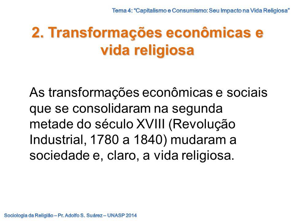2. Transformações econômicas e vida religiosa