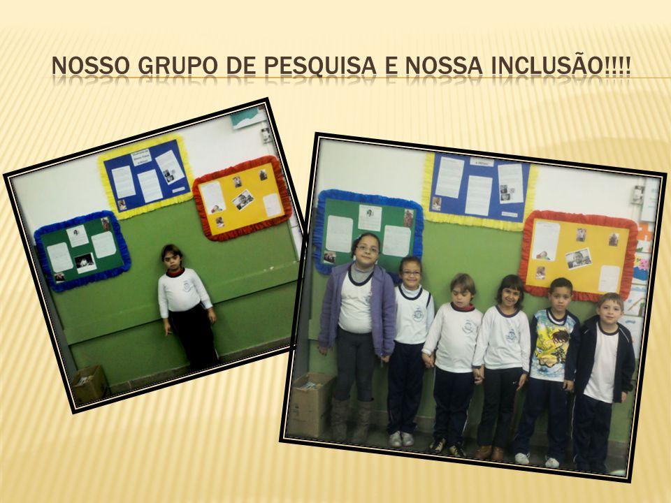 Nosso grupo de pesquisa e nossa inclusão!!!!