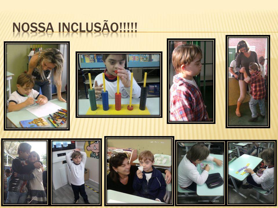 NOSSA INCLUSÃO!!!!!