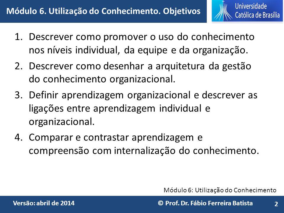 Módulo 6. Utilização do Conhecimento. Objetivos