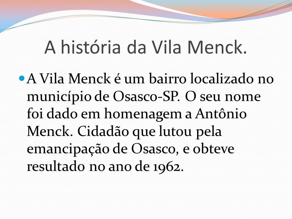 A história da Vila Menck.