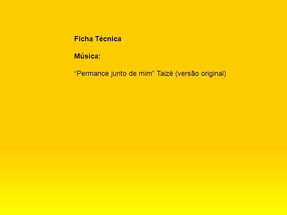 Ficha Técnica Música: Permance junto de mim Taizé (versão original)