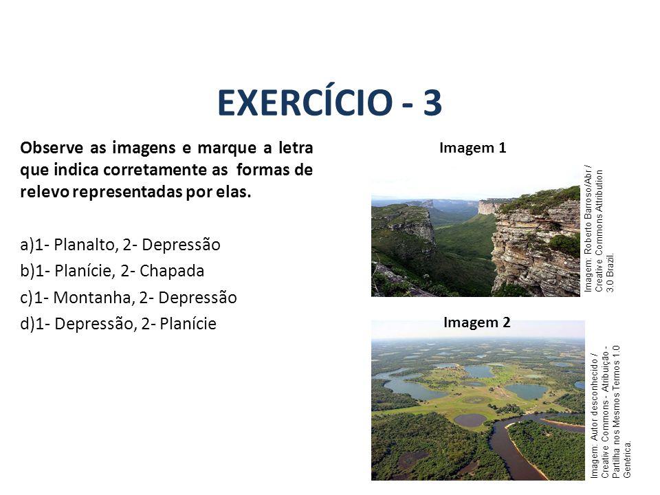 GEOGRAFIA, 7º Ano A estrutura geológica do Brasil e sua relação com a formação do relevo. EXERCÍCIO - 3.