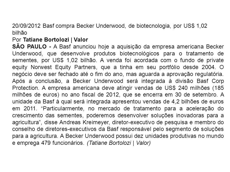 20/09/2012 Basf compra Becker Underwood, de biotecnologia, por US$ 1,02 bilhão