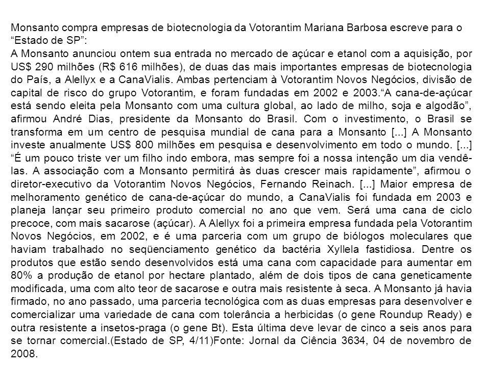 Monsanto compra empresas de biotecnologia da Votorantim Mariana Barbosa escreve para o Estado de SP :