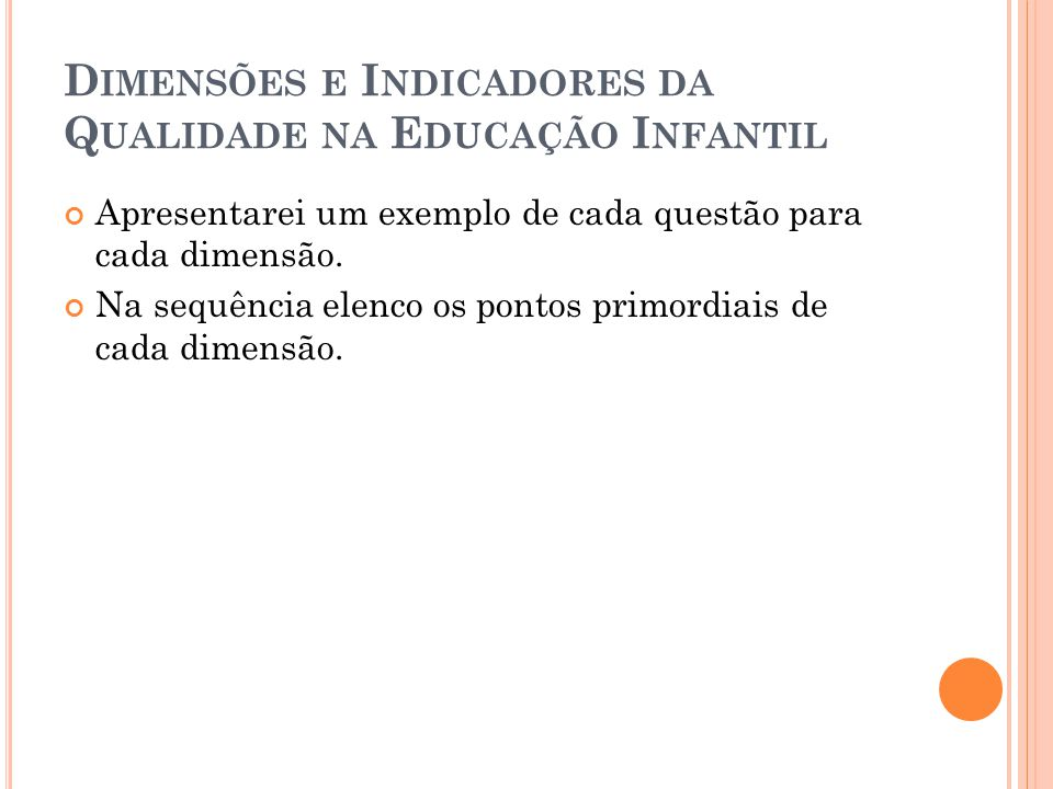 Dimensões e Indicadores da Qualidade na Educação Infantil