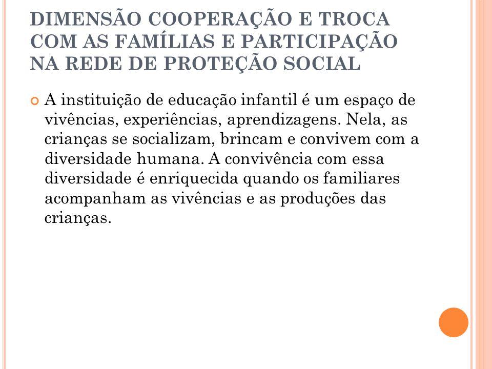 DIMENSÃO COOPERAÇÃO E TROCA COM AS FAMÍLIAS E PARTICIPAÇÃO NA REDE DE PROTEÇÃO SOCIAL