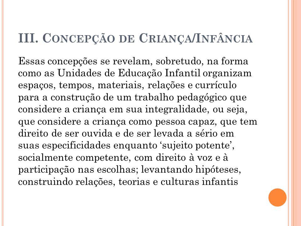 III. Concepção de Criança/Infância