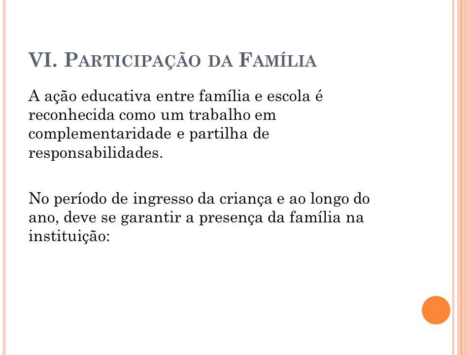VI. Participação da Família
