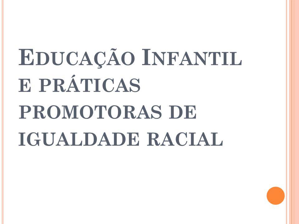 Educação Infantil e práticas promotoras de igualdade racial