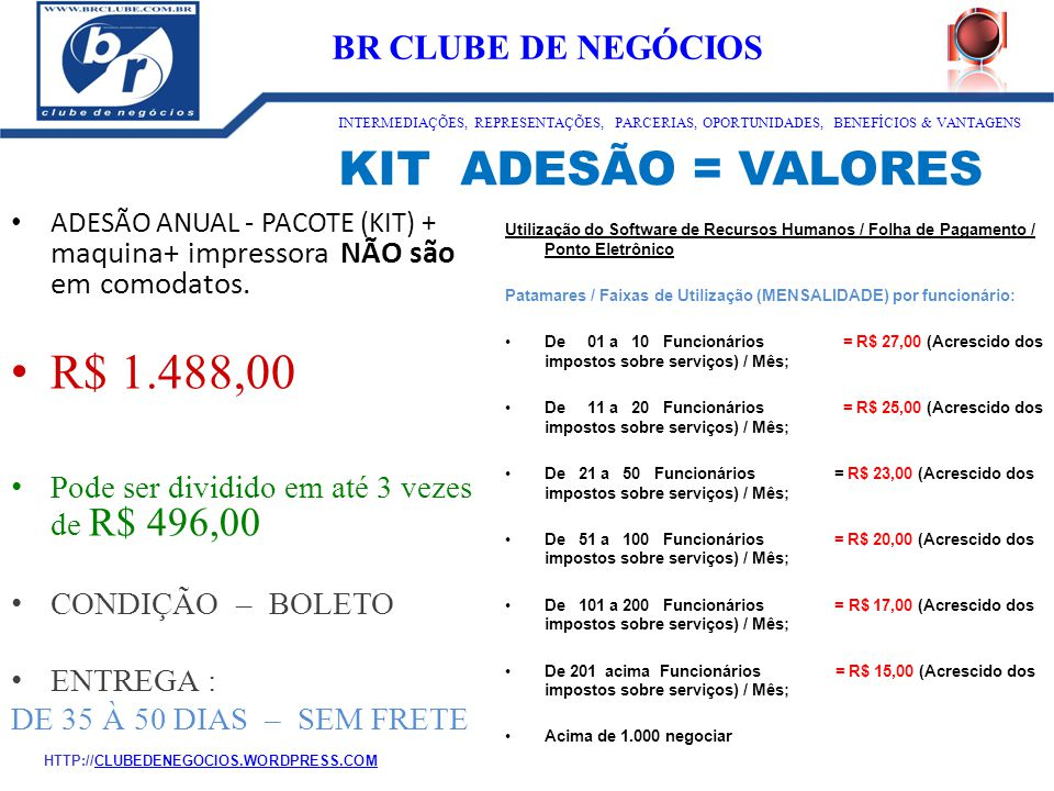 R$ 1.488,00 KIT ADESÃO = VALORES ID:1273 BR CLUBE DE NEGÓCIOS
