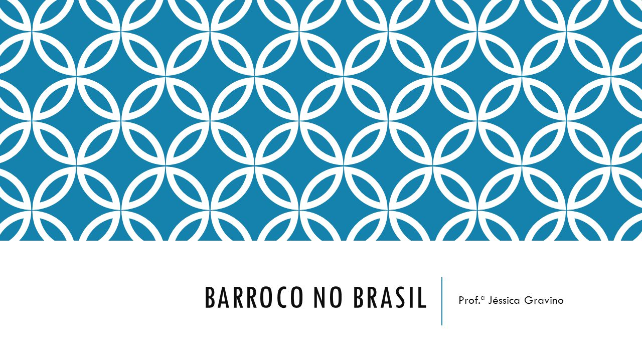 BARROCO NO BRASIL Prof.ª Jéssica Gravino