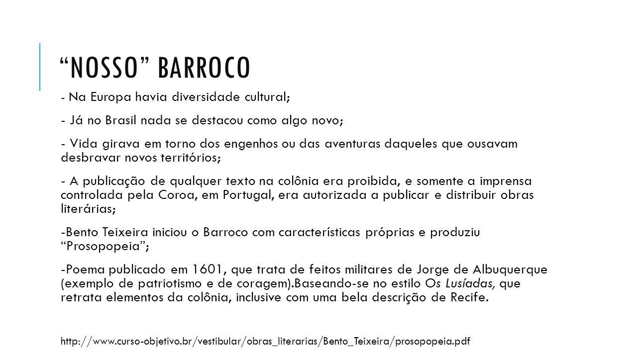 nosso BARROCO - Já no Brasil nada se destacou como algo novo;