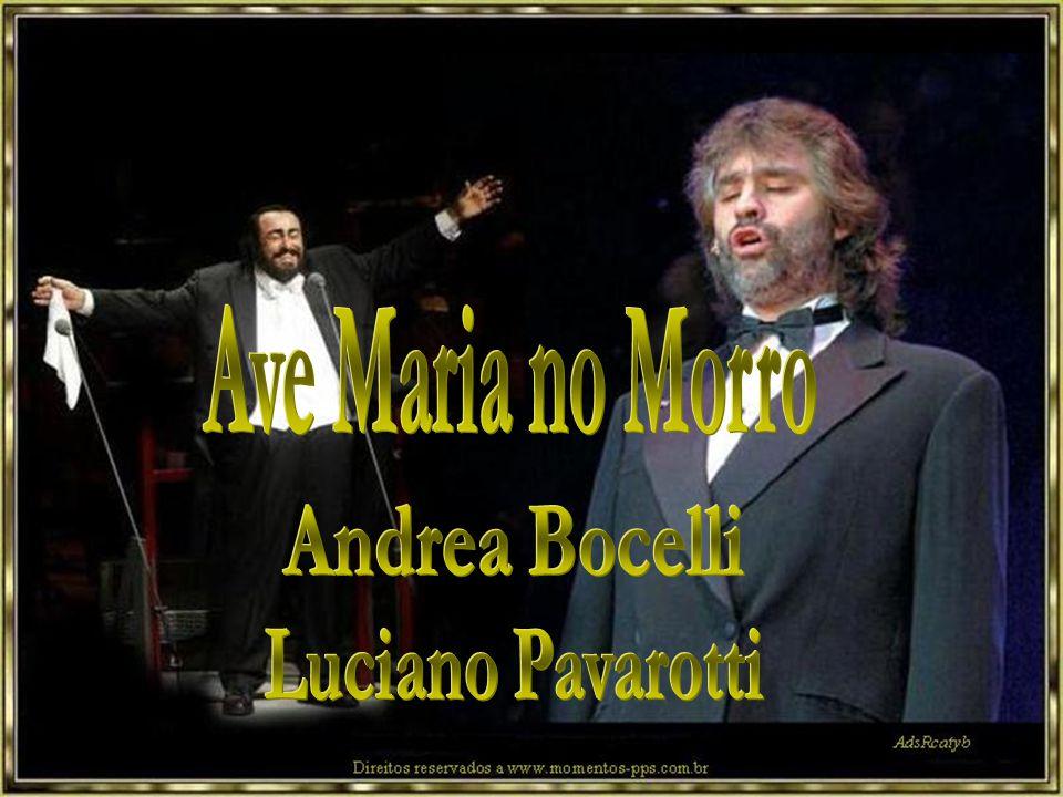 Ave Maria no Morro Andrea Bocelli Luciano Pavarotti