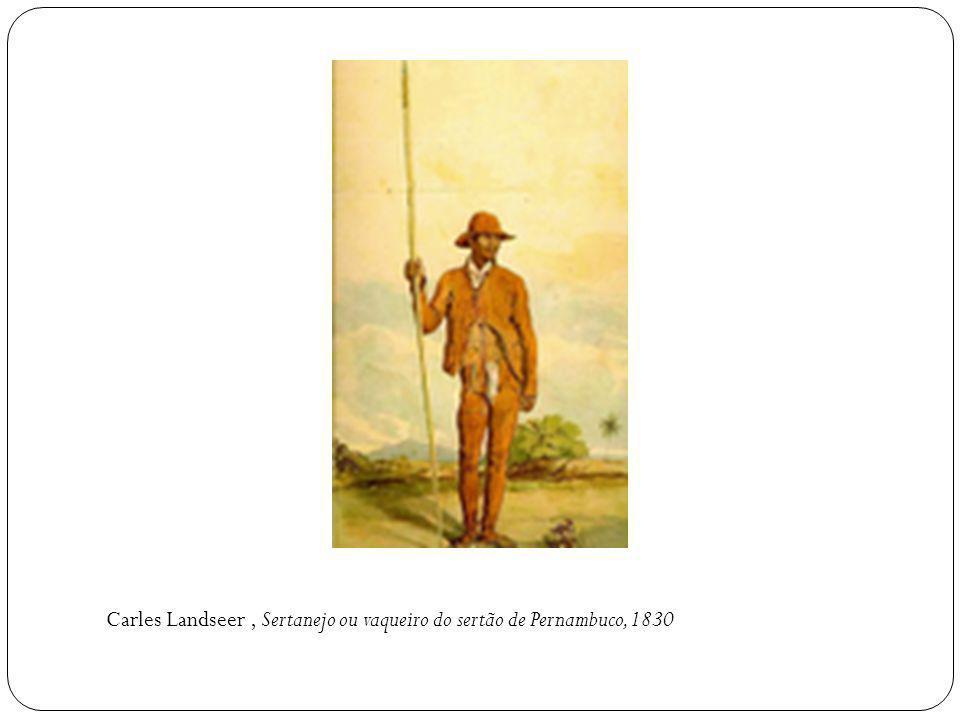 Carles Landseer , Sertanejo ou vaqueiro do sertão de Pernambuco, 1830