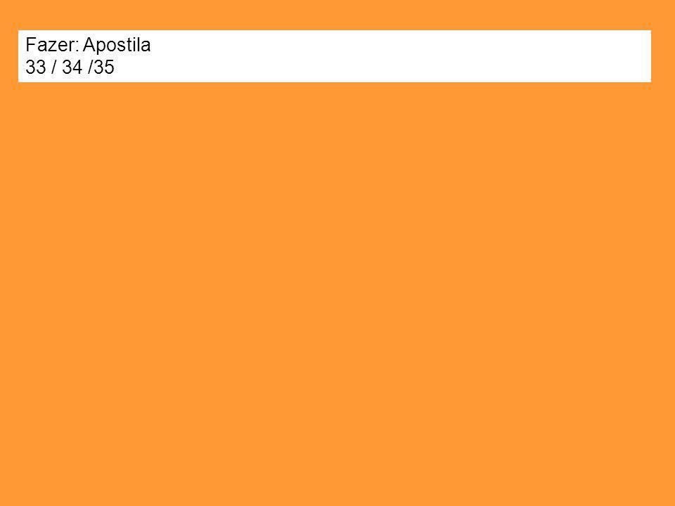 Fazer: Apostila 33 / 34 /35