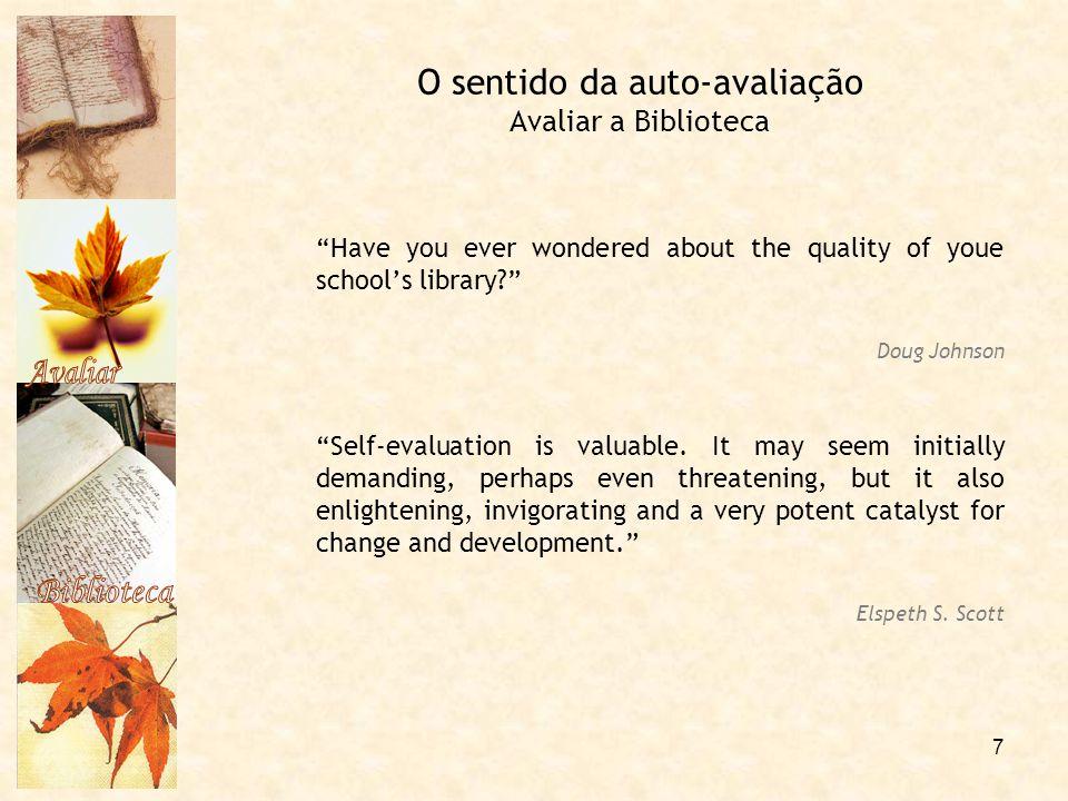 O sentido da auto-avaliação Avaliar a Biblioteca