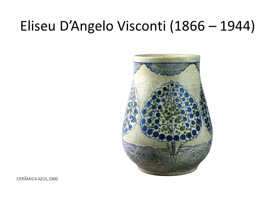 Eliseu D'Angelo Visconti (1866 – 1944)