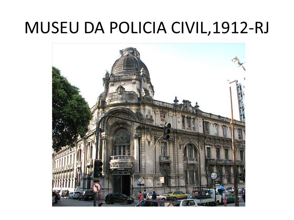 MUSEU DA POLICIA CIVIL,1912-RJ