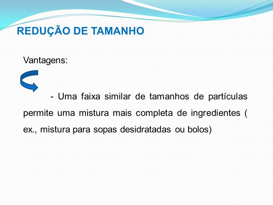 REDUÇÃO DE TAMANHO Vantagens: