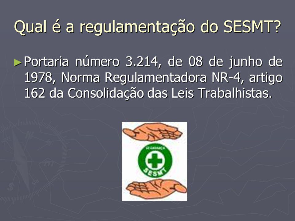 Qual é a regulamentação do SESMT