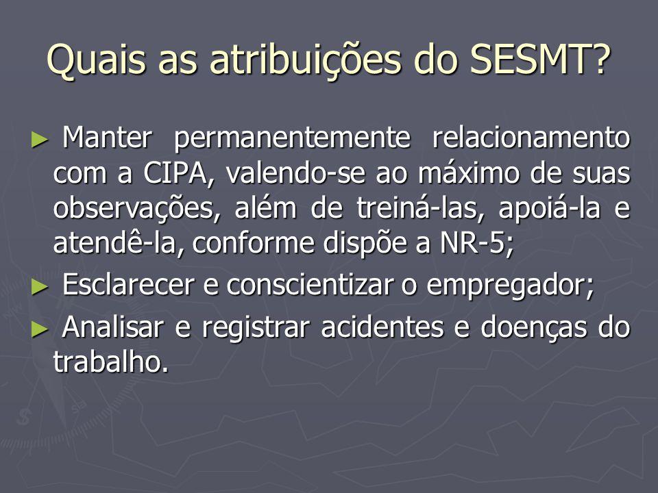 Quais as atribuições do SESMT
