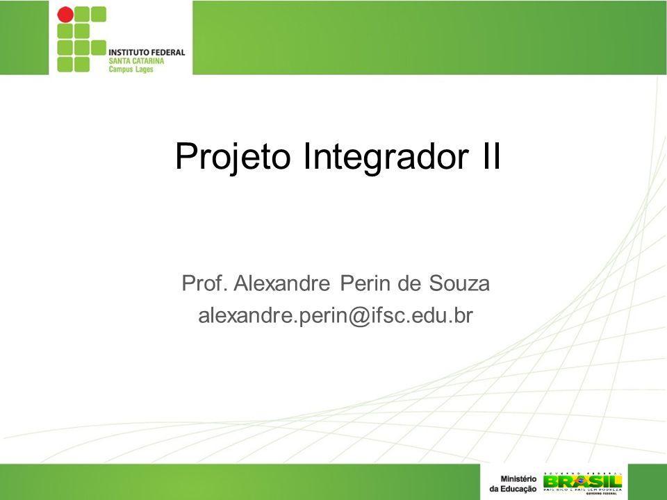 Prof. Alexandre Perin de Souza alexandre.perin@ifsc.edu.br