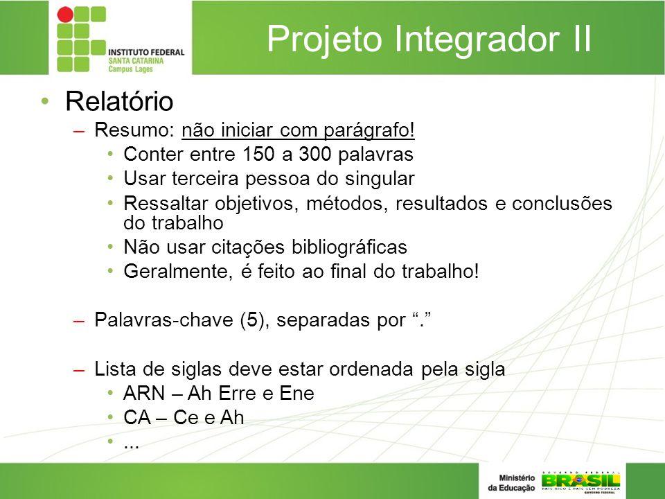 Projeto Integrador II Relatório Resumo: não iniciar com parágrafo!