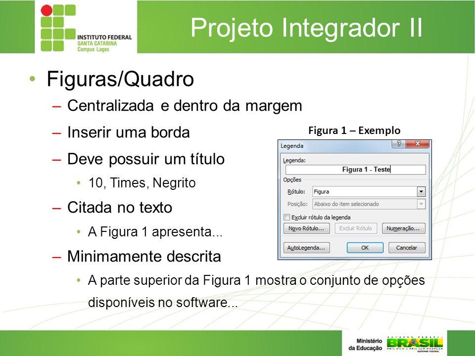 Projeto Integrador II Figuras/Quadro Centralizada e dentro da margem